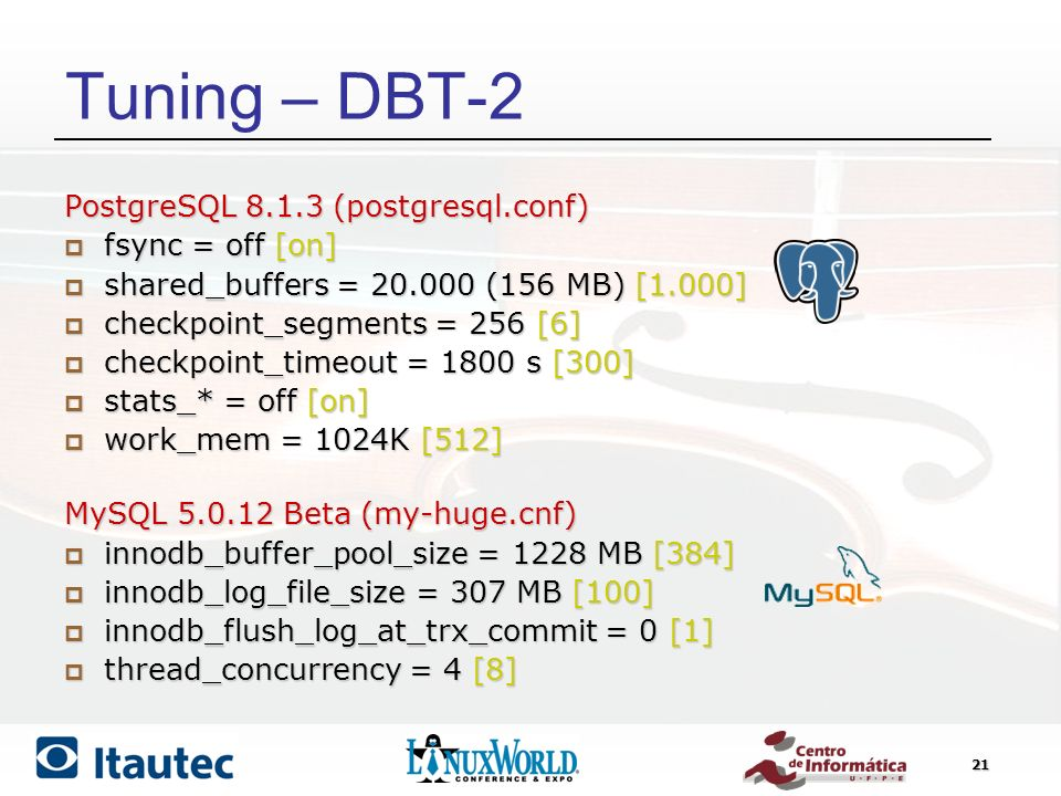 Tuning – DBT-2 PostgreSQL 8.1.3 (postgresql.conf) fsync = off [on]